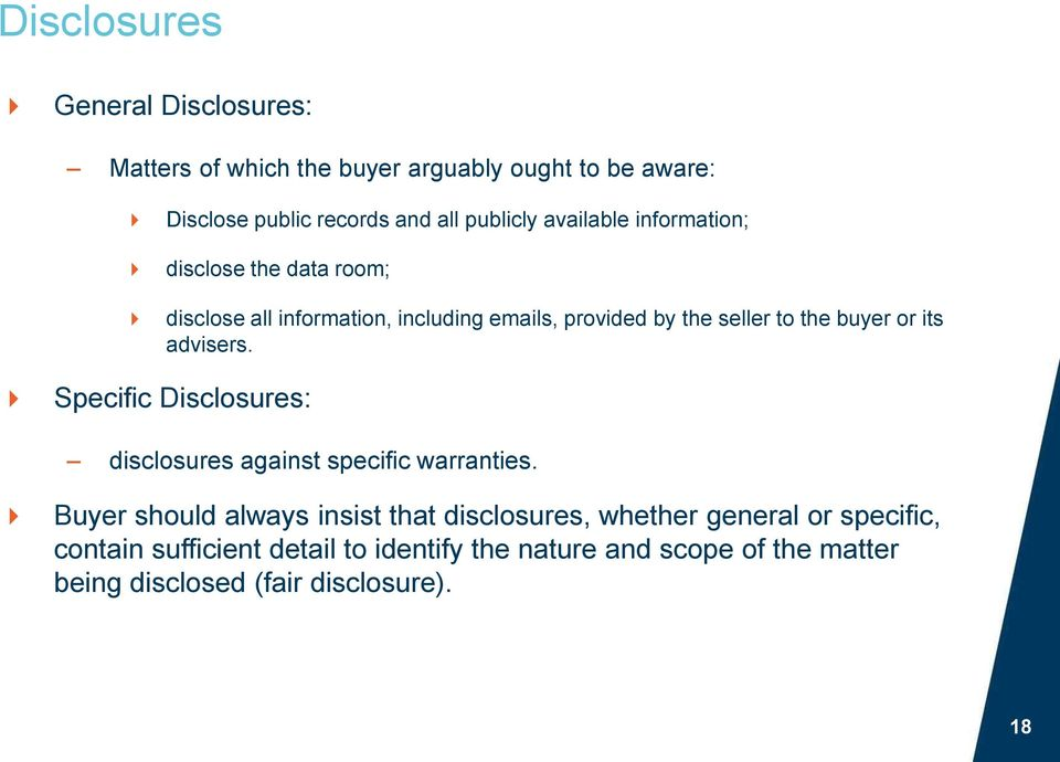 its advisers. Specific Disclosures: disclosures against specific warranties.