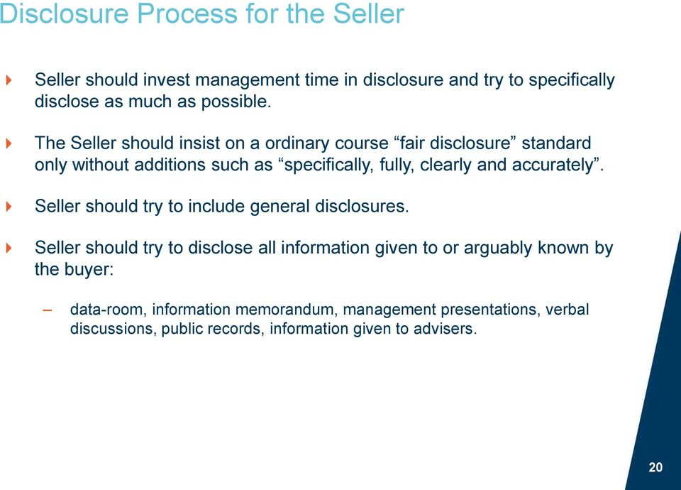 accurately. Seller should try to include general disclosures.