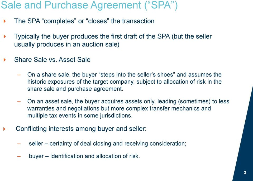 Asset Sale On a share sale, the buyer steps into the seller s shoes and assumes the historic exposures of the target company, subject to allocation of risk in the share sale and purchase