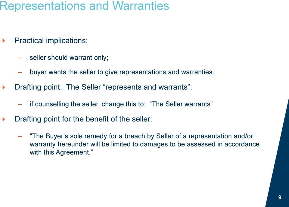 Drafting point: The Seller represents and warrants : if counselling the seller, change this to: The Seller warrants