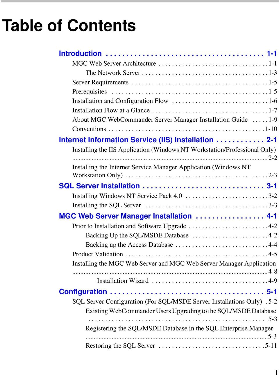 .................................. 1-7 About MGC WebCommander Server Manager Installation Guide..... 1-9 Conventions...............................................1-10 Internet Information Service (IIS) Installation.
