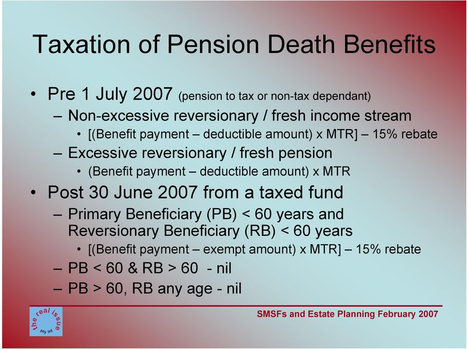 payment deductible amount) x MTR Post 30 June 2007 from a taxed fund Primary Beneficiary (PB) < 60 years and Reversionary