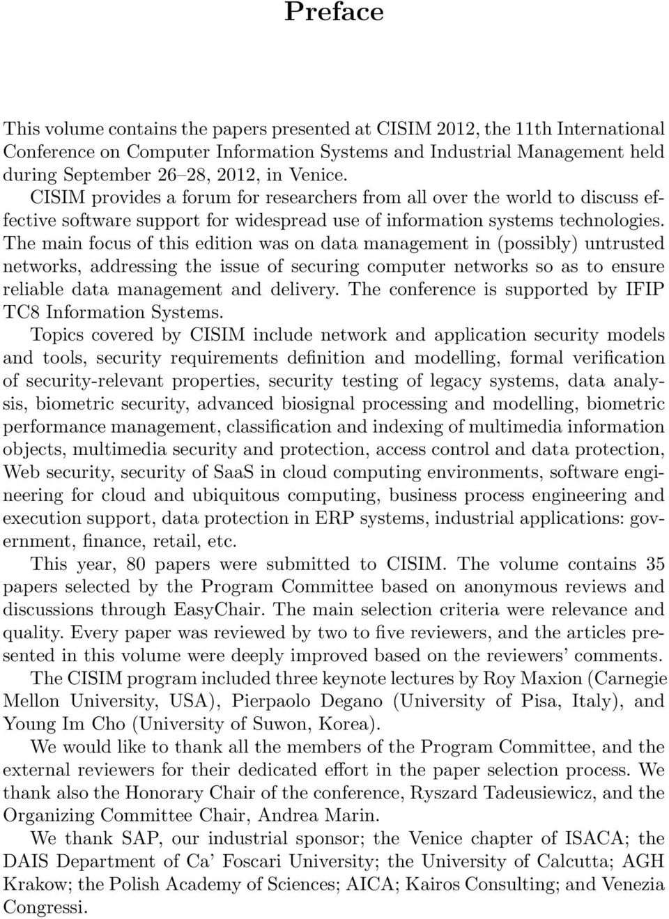 The main focus of this edition was on data management in (possibly) untrusted networks, addressing the issue of securing computer networks so as to ensure reliable data management and delivery.