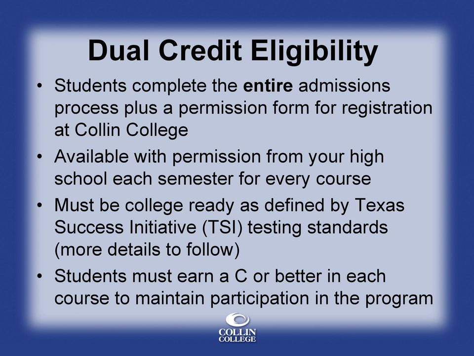 every course Must be college ready as defined by Texas Success Initiative (TSI) testing standards