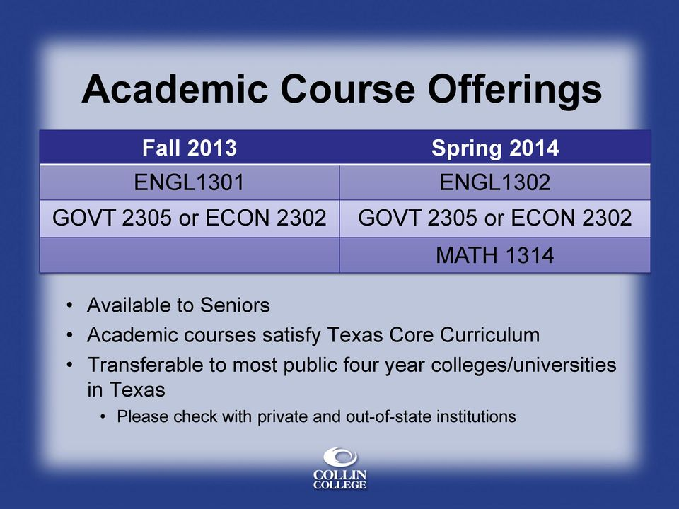 courses satisfy Texas Core Curriculum Transferable to most public four year