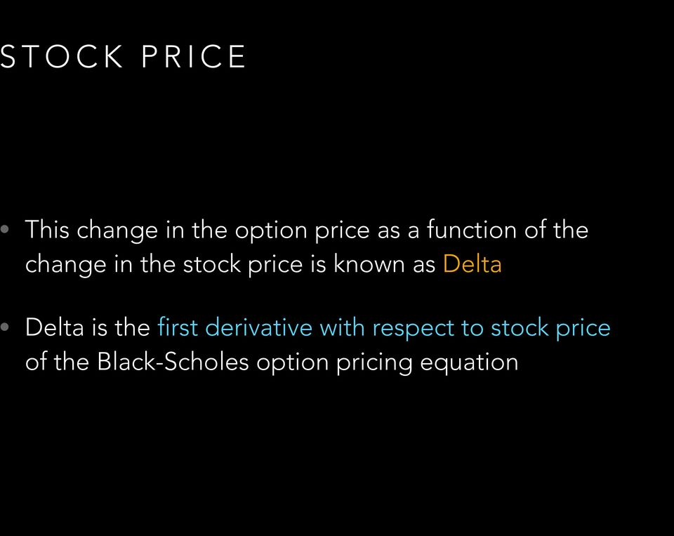 as Delta Delta is the first derivative with respect