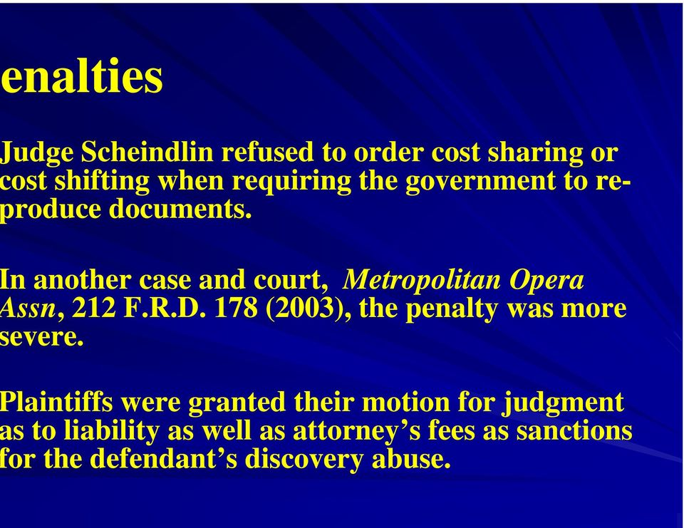 n another case and court, Metropolitan Opera ssn,, 212 F.R.D.