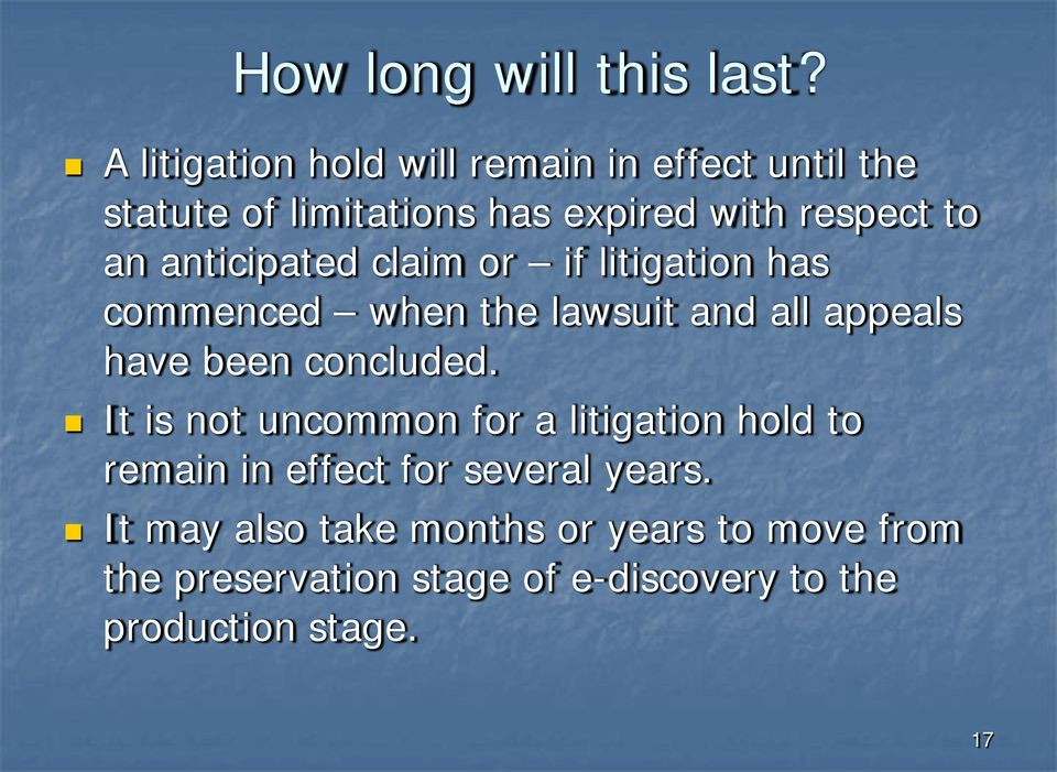 anticipated claim or if litigation has commenced when the lawsuit and all appeals have been concluded.