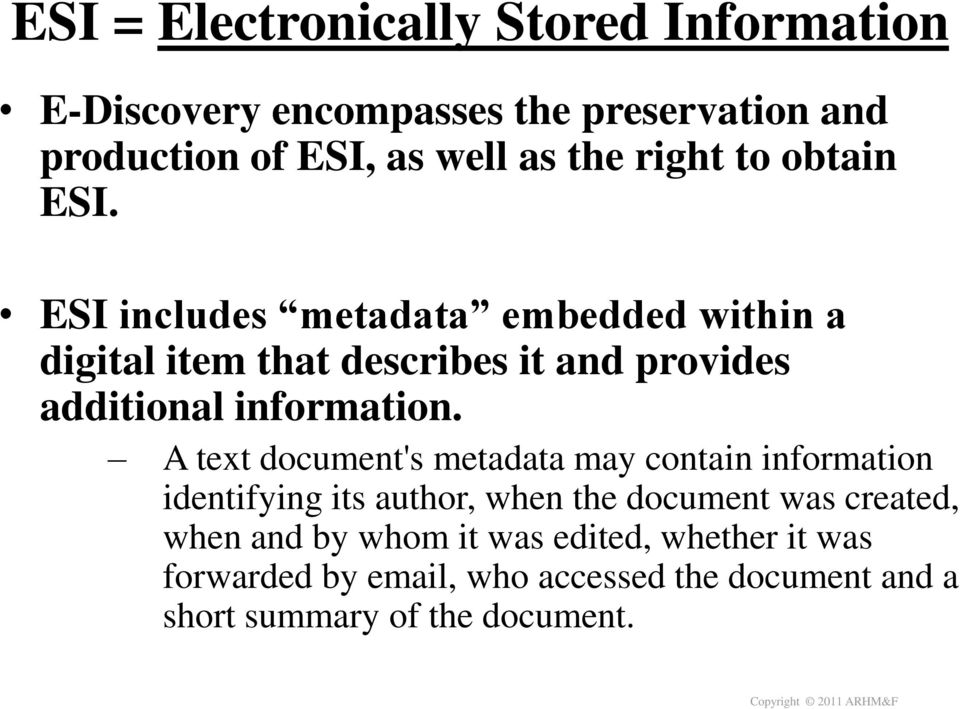 ESI includes metadata embedded within a digital item that describes it and provides additional information.