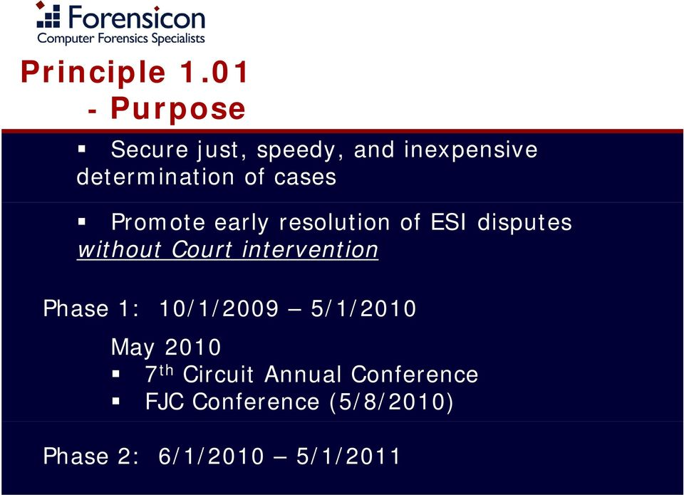 cases Promote early resolution of ESI disputes without Court