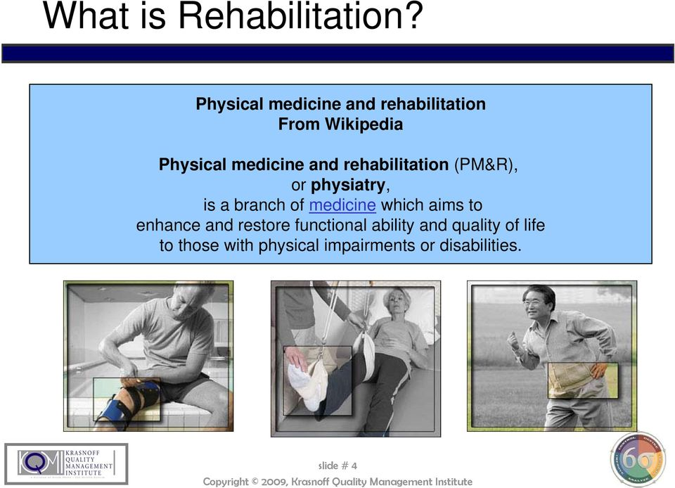 rehabilitation (PM&R), or physiatry, is a branch of medicine which aims