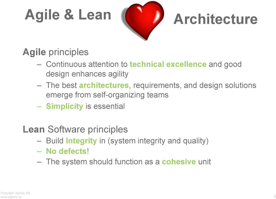 self-organizing teams Simplicity is essential Lean Software principles Build Integrity in