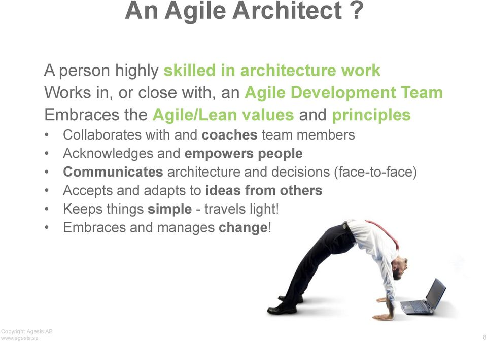 Embraces the Agile/Lean values and principles Collaborates with and coaches team members Acknowledges