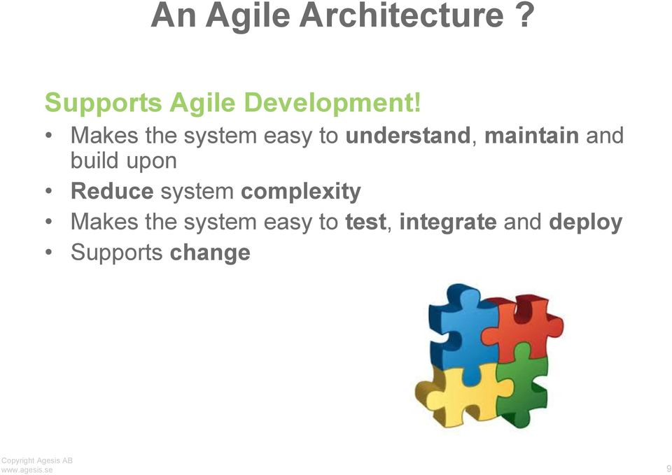 build upon Reduce system complexity Makes the system