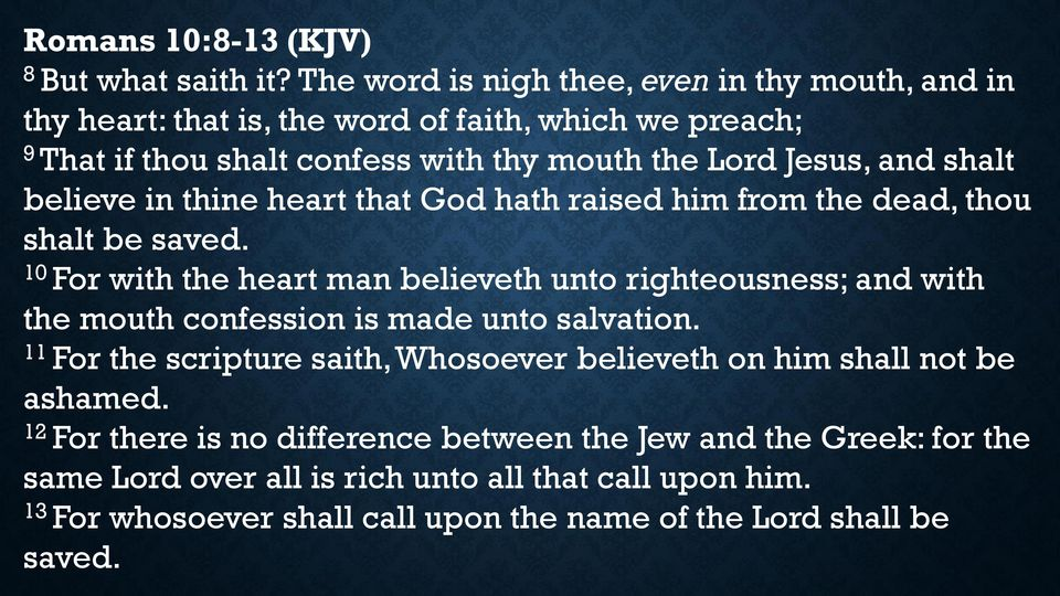 shalt believe in thine heart that God hath raised him from the dead, thou shalt be saved.