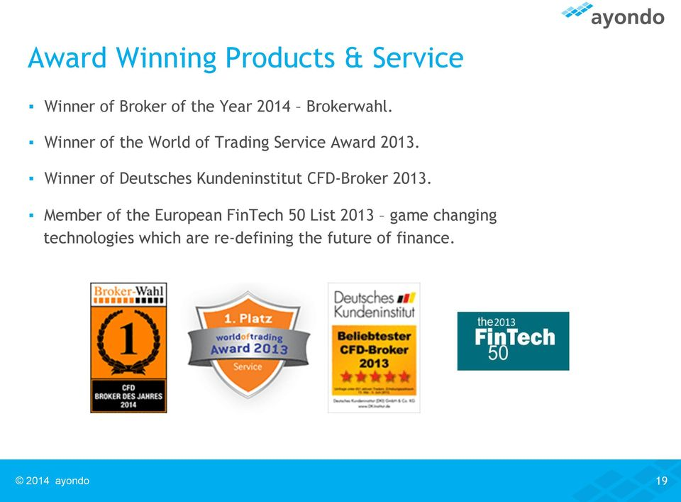 Winner of Deutsches Kundeninstitut CFD-Broker 2013.