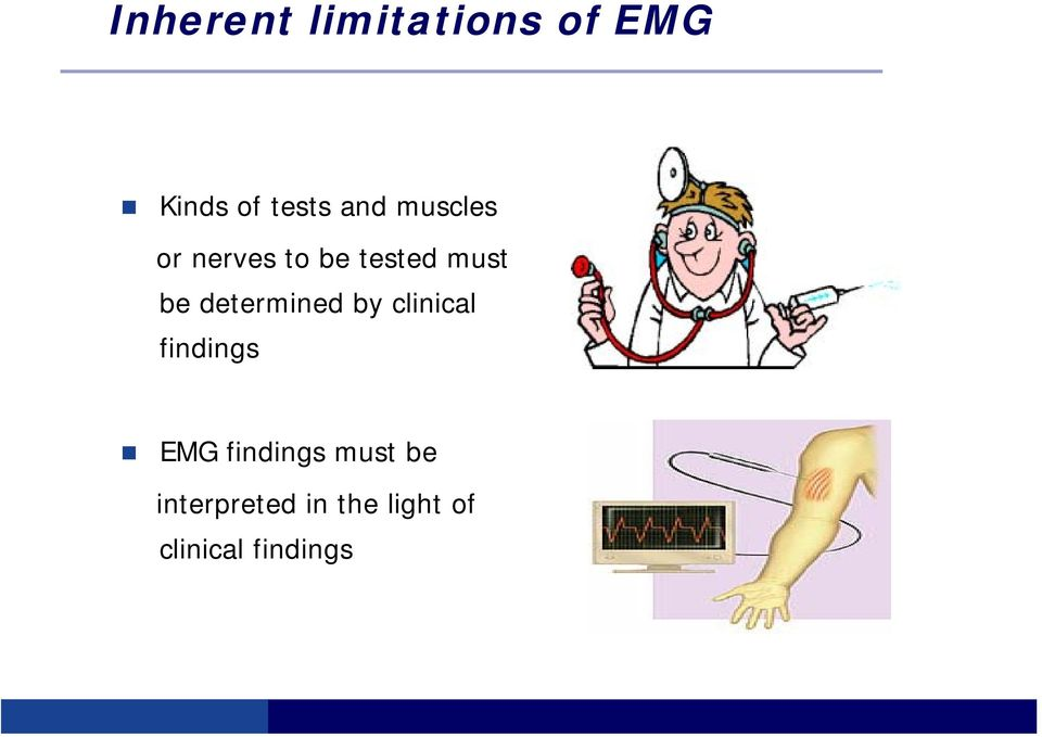 determined by clinical findings EMG findings