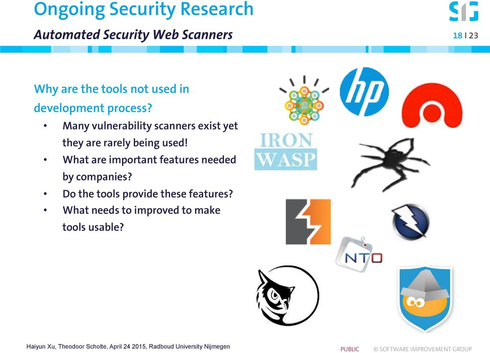 Many vulnerability scanners exist yet they are rarely being used!