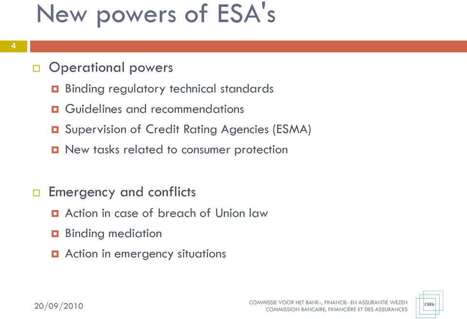 Agencies (ESMA) New tasks related to consumer protection Emergency and