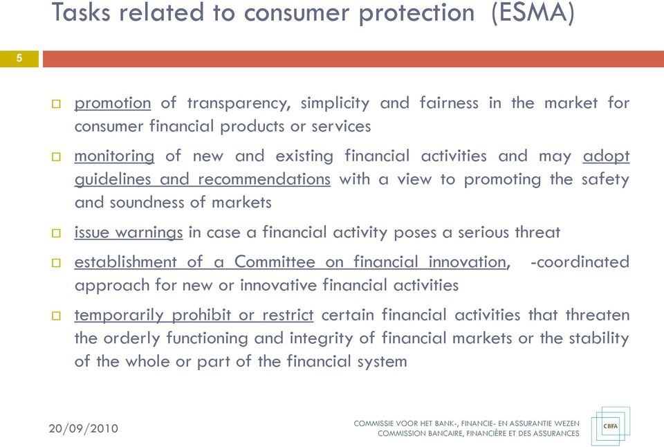 financial activity poses a serious threat establishment of a Committee on financial innovation, -coordinated approach for new or innovative financial activities temporarily