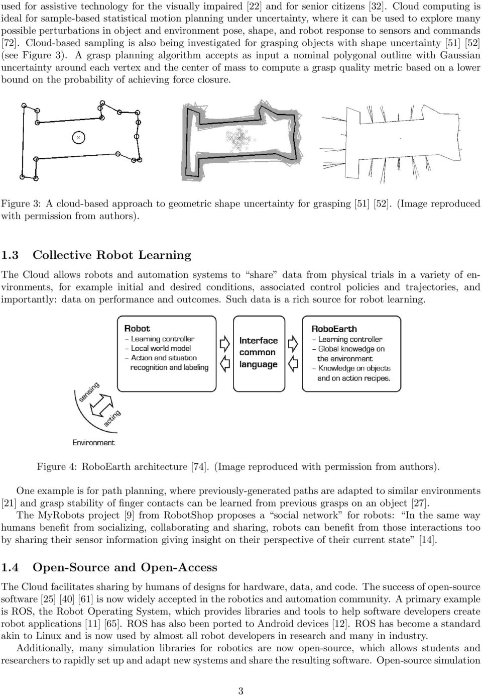 response to sensors and commands [72]. Cloud-based sampling is also being investigated for grasping objects with shape uncertainty [51] [52] (see Figure 3).