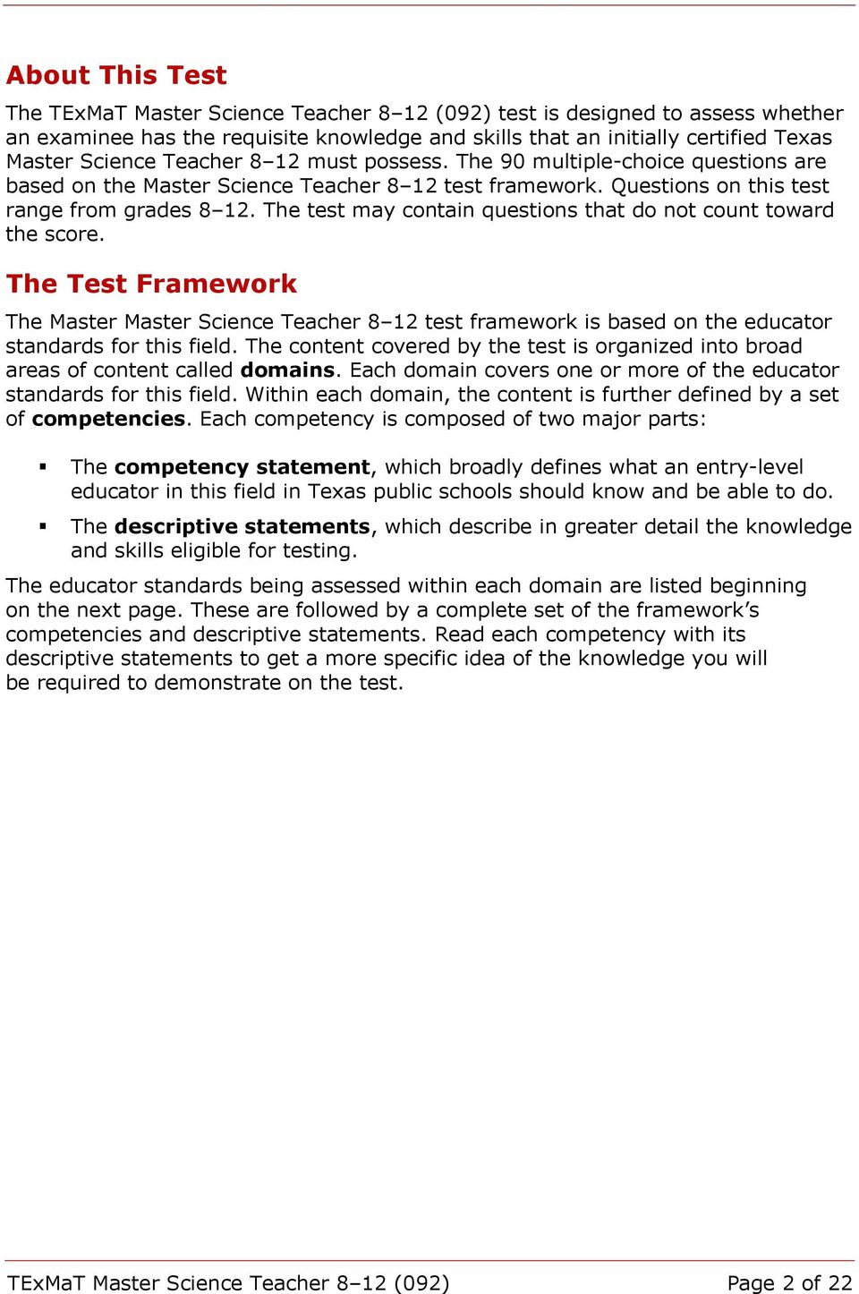 The test may contain questions that do not count toward the score. The Test Framework The Master Master Science Teacher 8 12 test framework is based on the educator standards for this field.