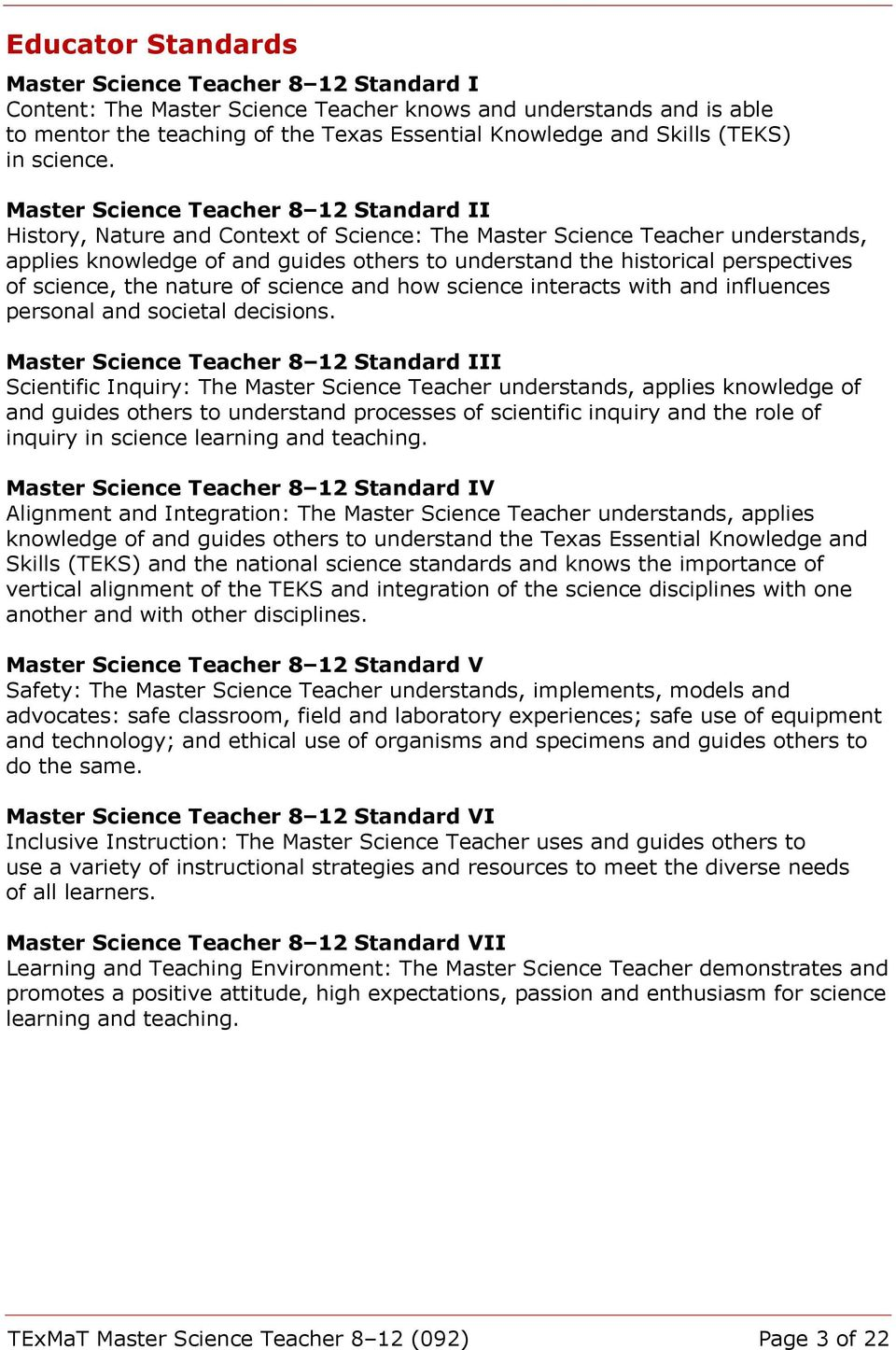 Master Science Teacher 8 12 Standard II History, Nature and Context of Science: The Master Science Teacher understands, applies knowledge of and guides others to understand the historical