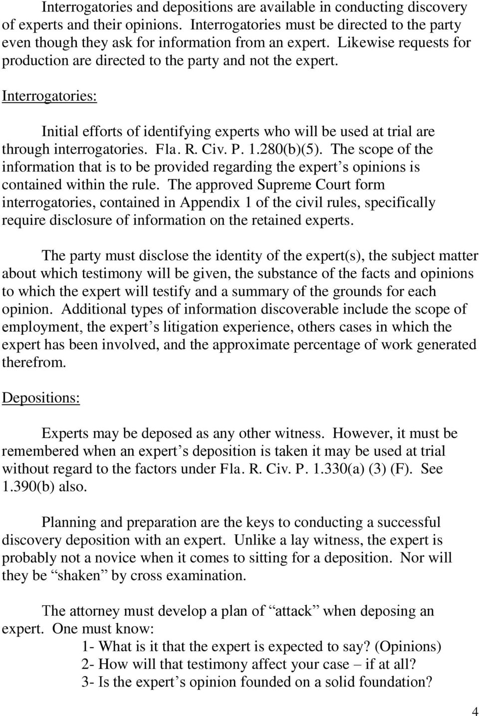 Civ. P. 1.280(b)(5). The scope of the information that is to be provided regarding the expert s opinions is contained within the rule.