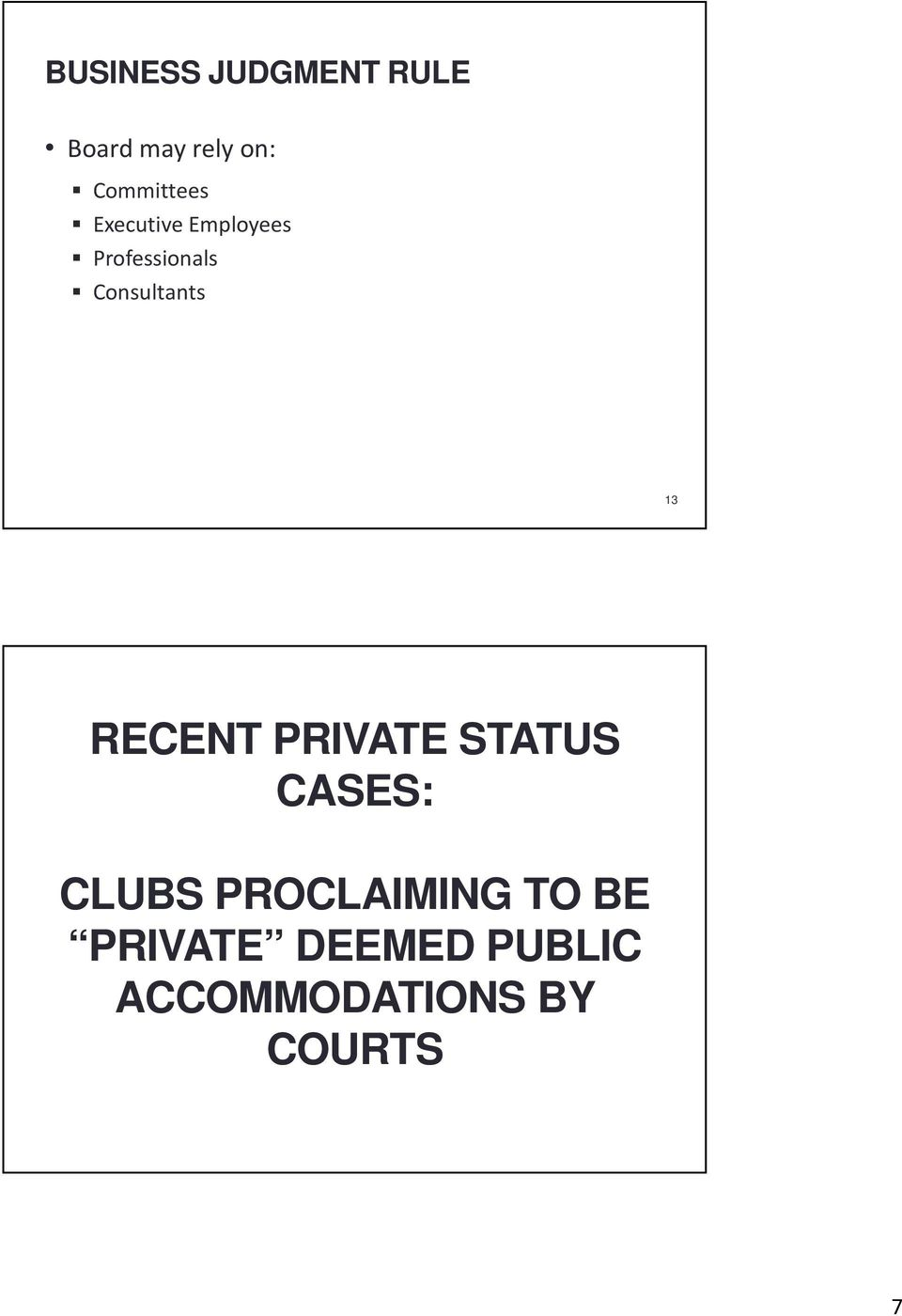 Consultants 13 RECENT PRIVATE STATUS CASES: CLUBS