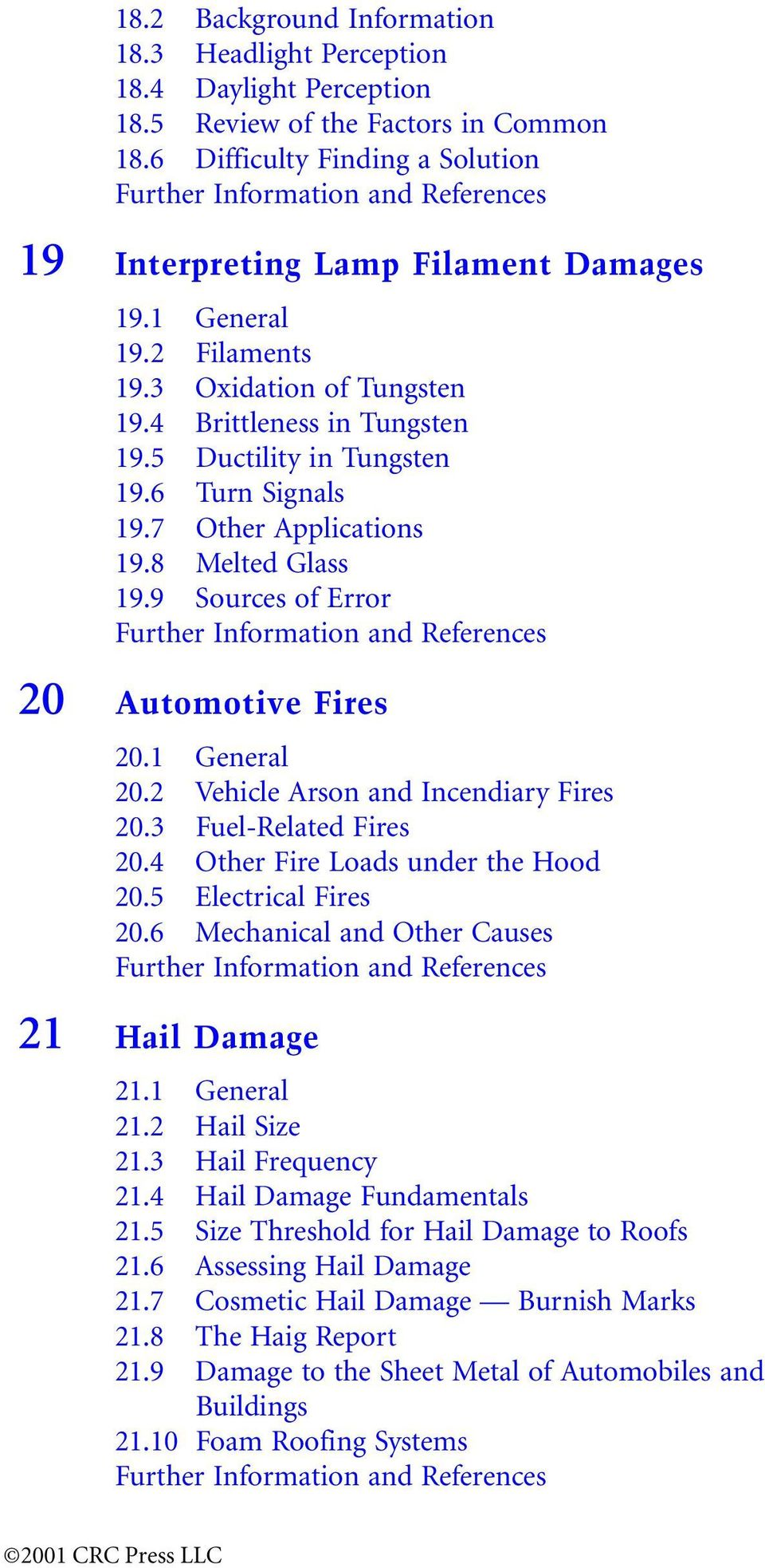 5 Ductility in Tungsten 19.6 Turn Signals 19.7 Other Applications 19.8 Melted Glass 19.9 Sources of Error Further Information and References 20 Automotive Fires 20.1 General 20.