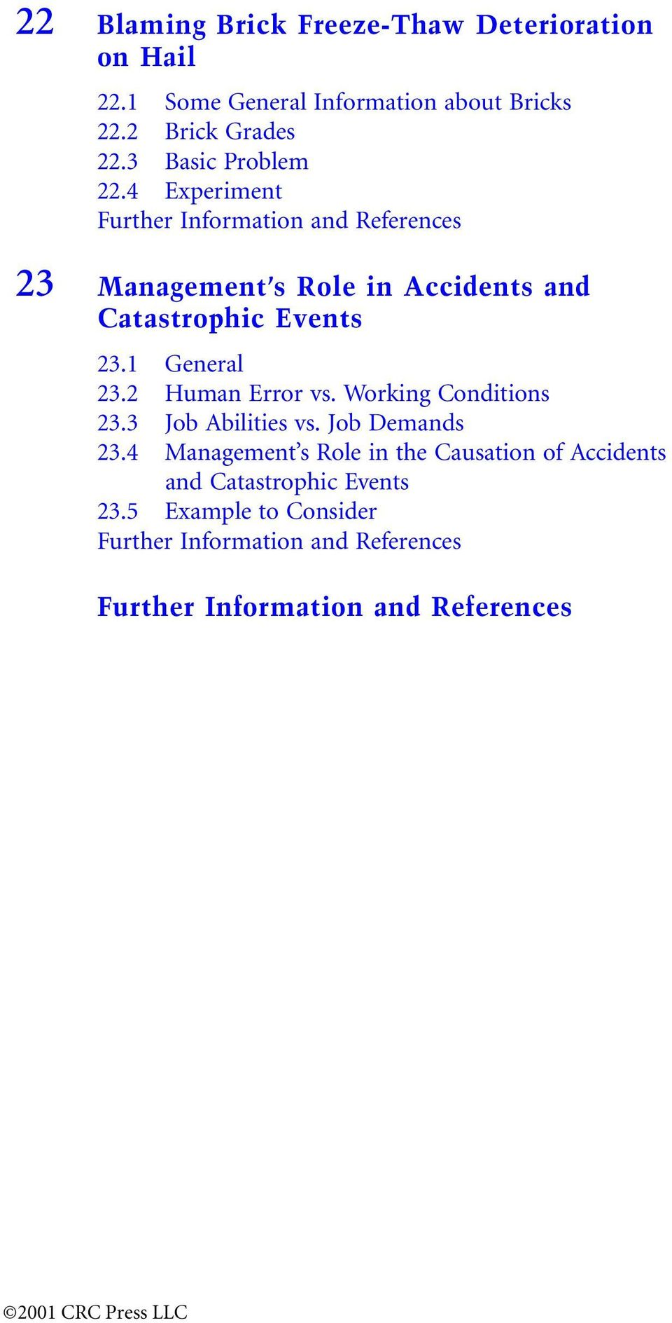 4 Experiment Further Information and References 23 Management s Role in Accidents and Catastrophic Events 23.1 General 23.