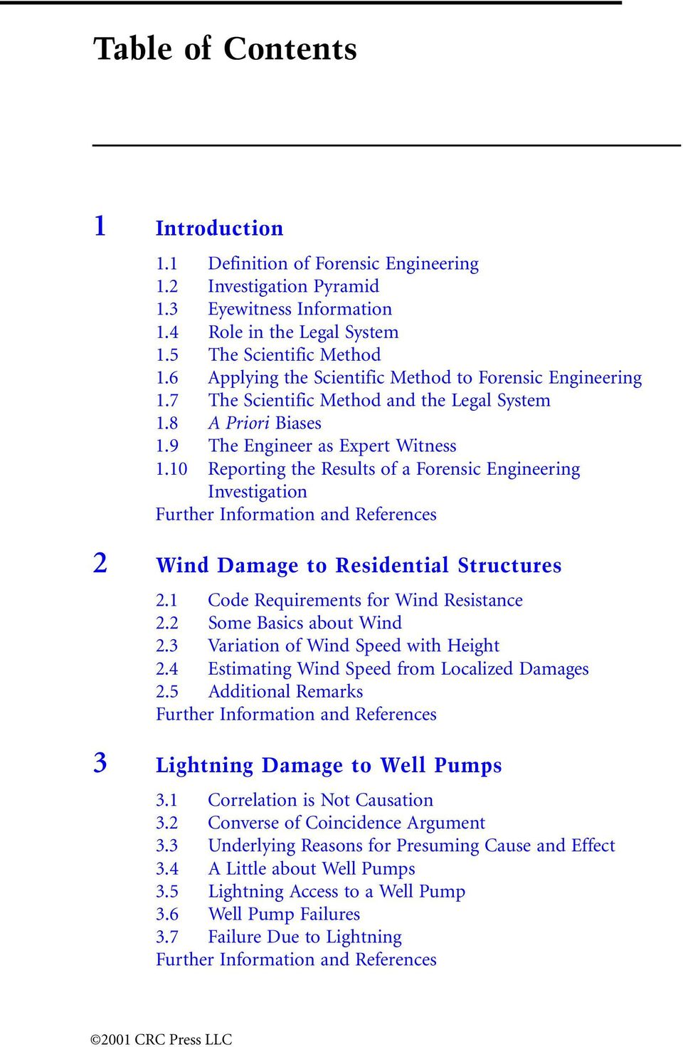 10 Reporting the Results of a Forensic Engineering Investigation Further Information and References 2 Wind Damage to Residential Structures 2.1 Code Requirements for Wind Resistance 2.
