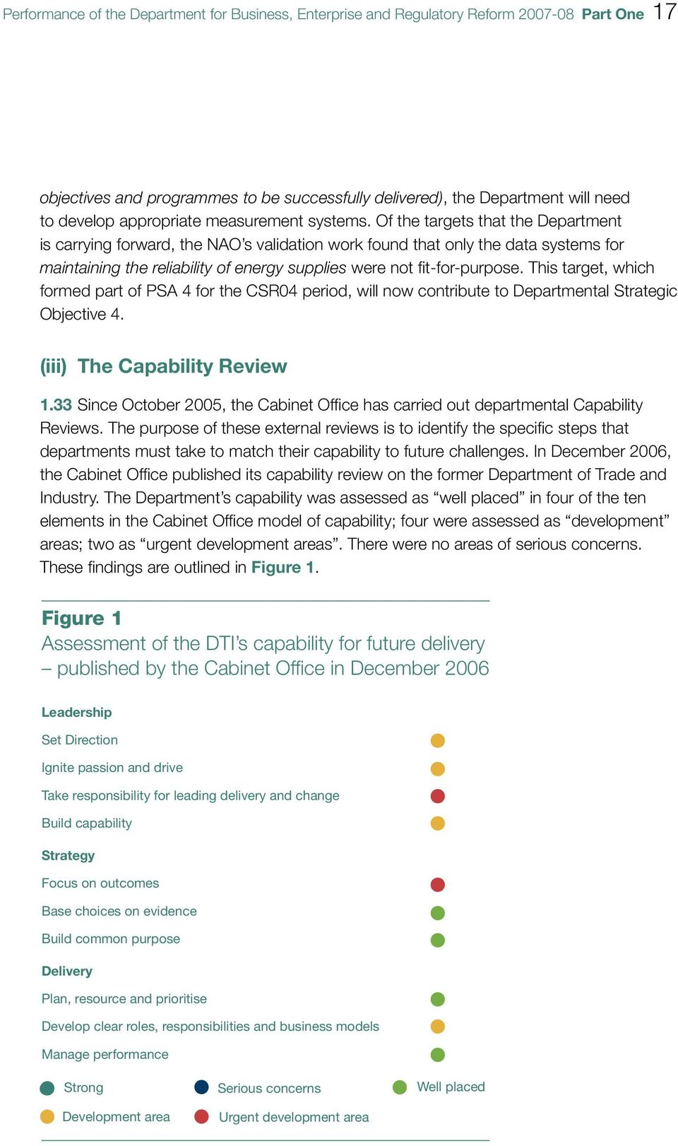 Of the targets that the Department is carrying forward, the NAO s vaidation work found that ony the data systems for maintaining the reiabiity of energy suppies were not fit-for-purpose.