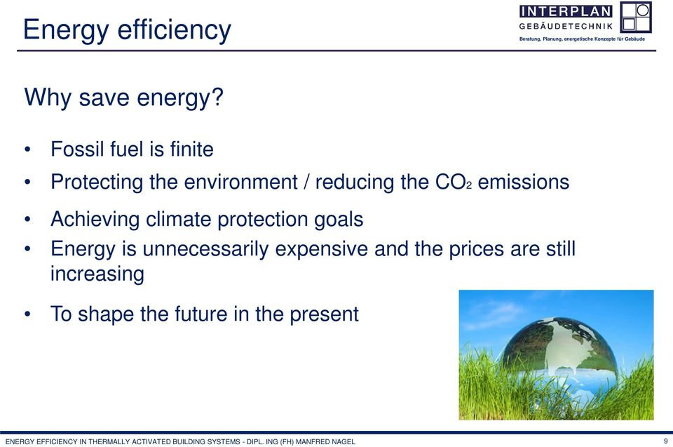Achieving climate protection goals Energy is unnecessarily expensive and the prices