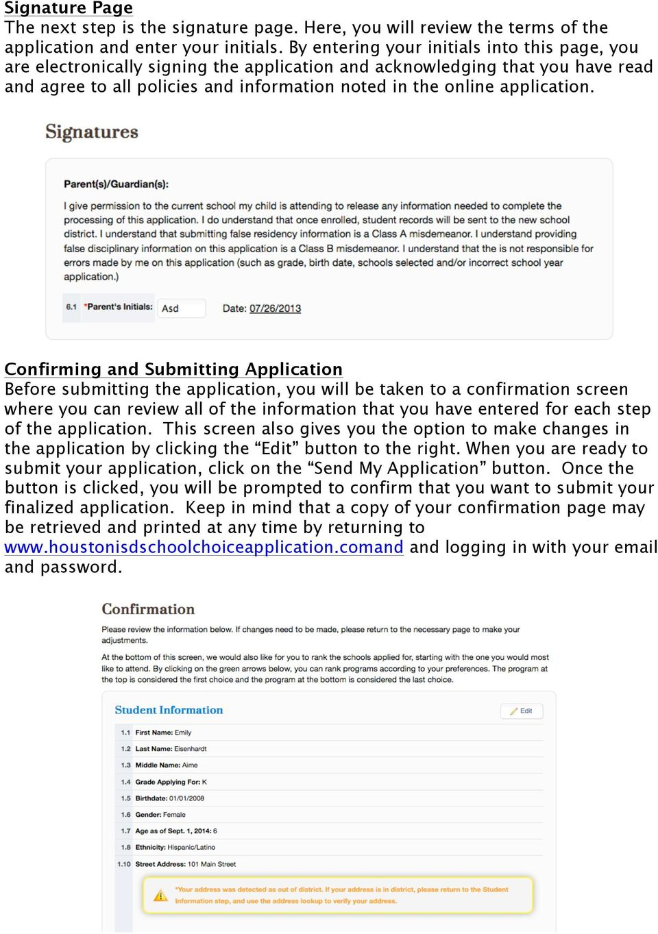 Confirming and Submitting Application Before submitting the application, you will be taken to a confirmation screen where you can review all of the information that you have entered for each step of
