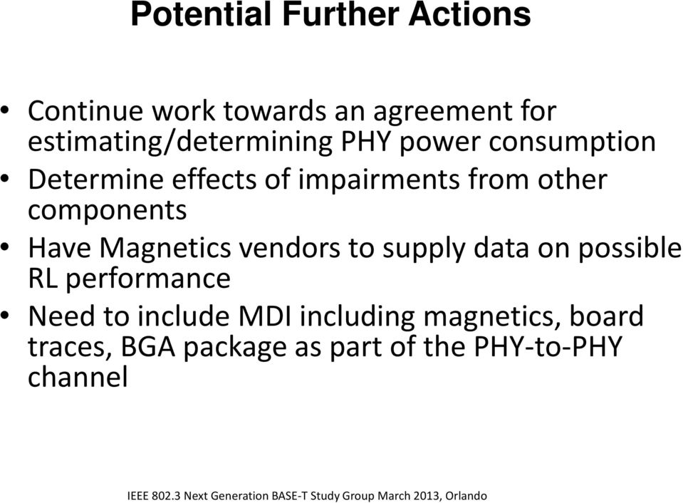 other components Have Magnetics vendors to supply data on possible RL performance