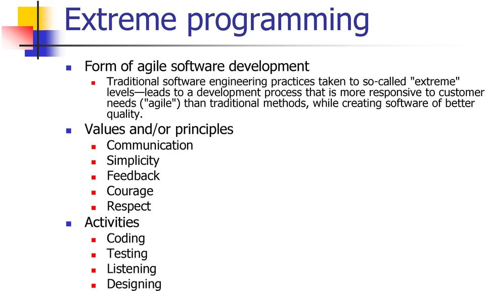 "customer needs (""agile"") than traditional methods, while creating software of better quality."