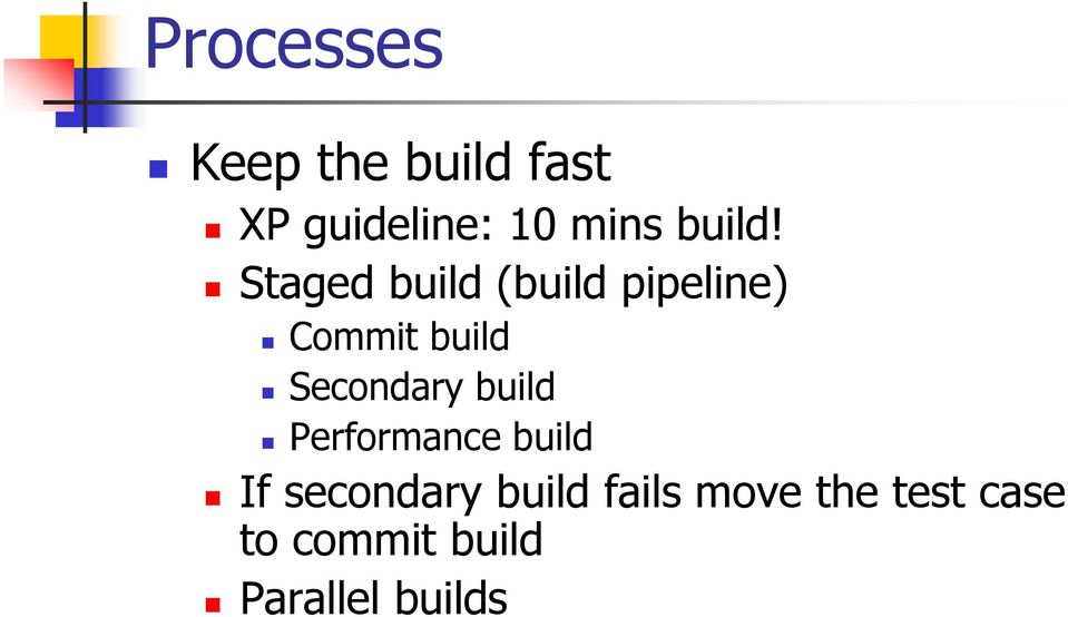 Staged build (build pipeline) Commit build Secondary