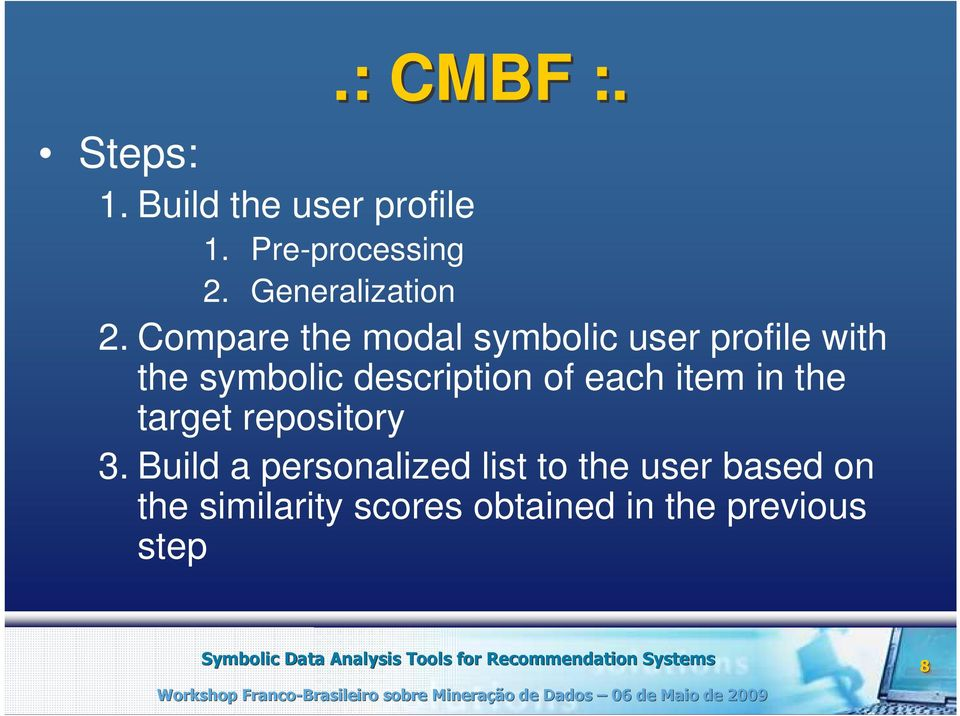 Compare the modal symbolic user profile with the symbolic description of