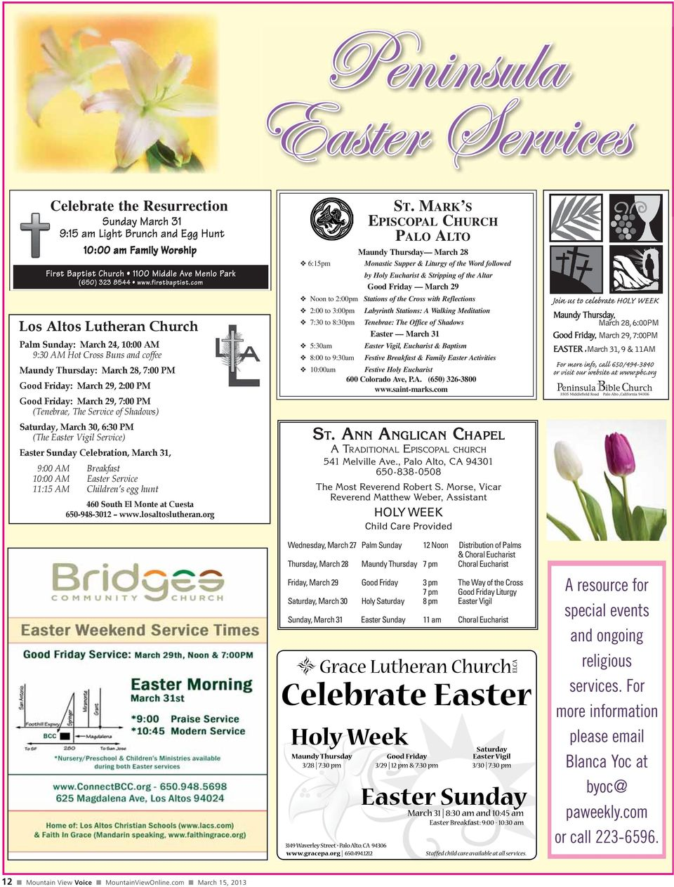 Service) Easter Sunday Celebration, March 31, 9:00 AM Breakfast 10:00 AM Easter Service 11:15 AM Children s egg hunt 460 South El Monte at Cuesta 650-948-3012 www.losaltoslutheran.org ST.