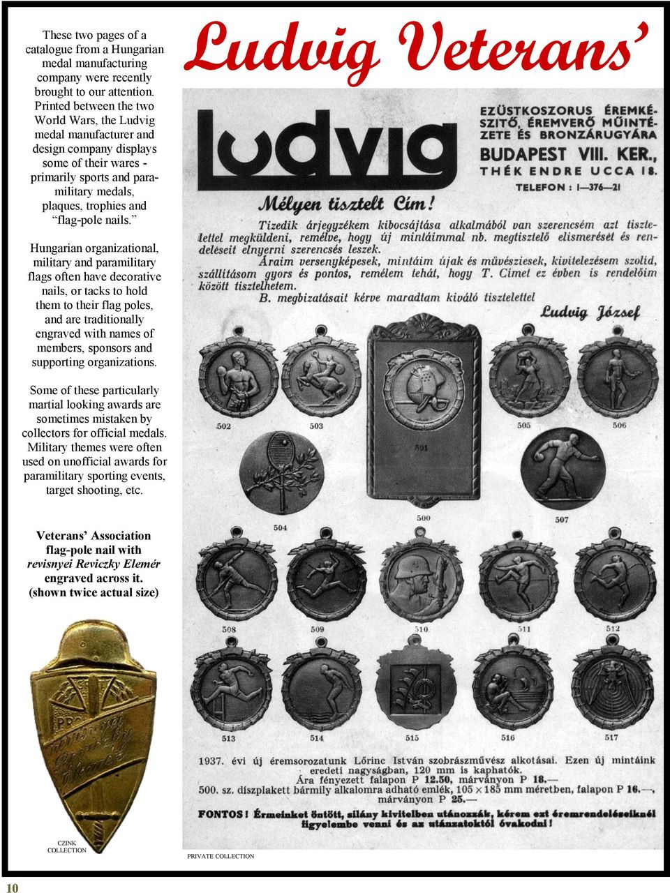 Ludvig Veterans Hungarian organizational, military and paramilitary flags often have decorative nails, or tacks to hold them to their flag poles, and are traditionally engraved with names of members,