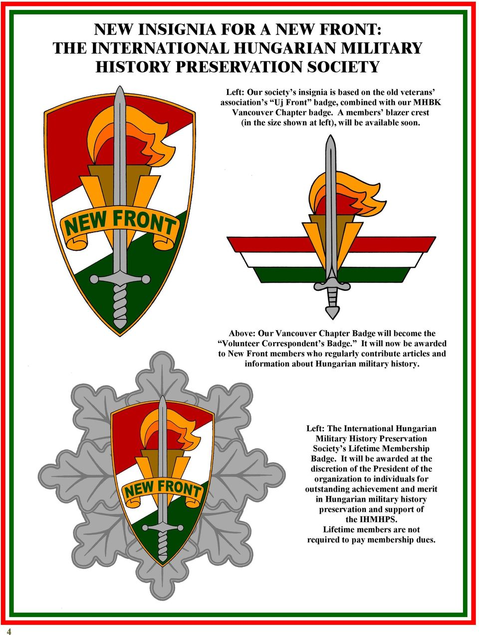 It will now be awarded to New Front members who regularly contribute articles and information about Hungarian military history.
