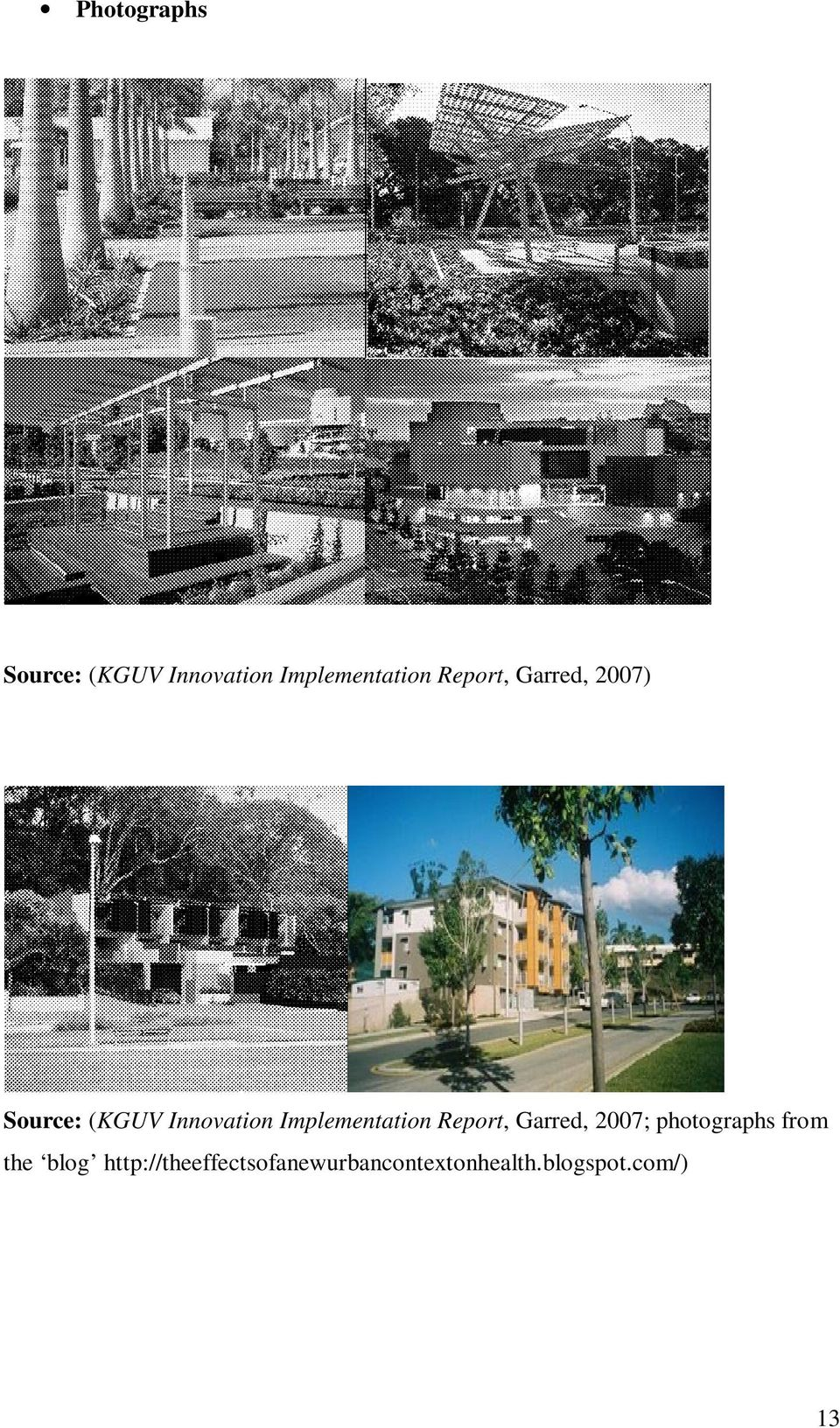 Implementation Report, Garred, 2007; photographs from