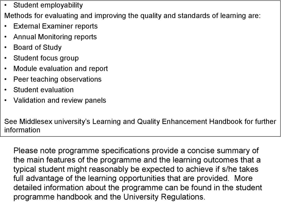 information Please note programme specifications provide a concise summary of the main features of the programme and the learning outcomes that a typical student might reasonably be expected to