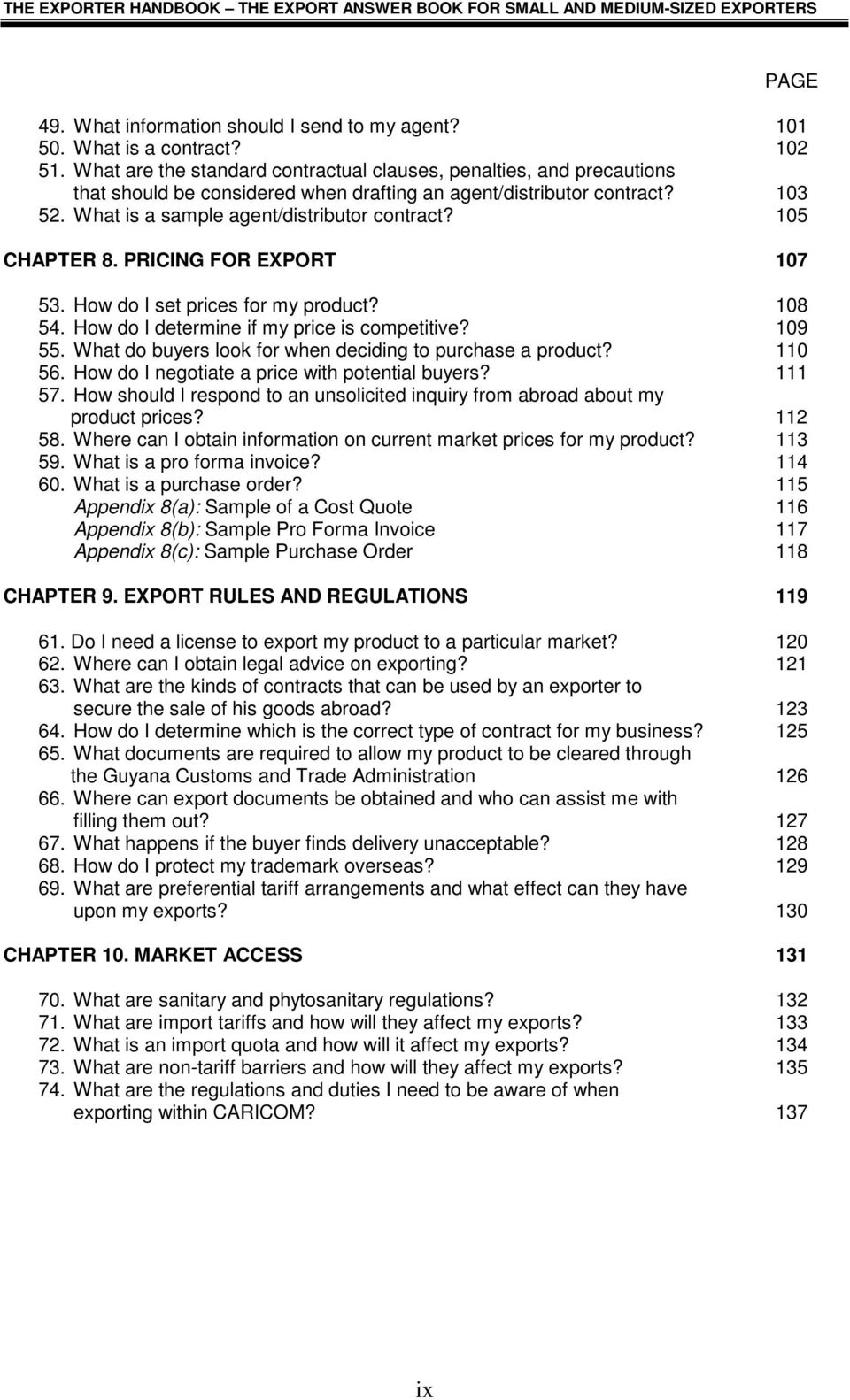 105 CHAPTER 8. PRICING FOR EXPORT 107 53. How do I set prices for my product? 108 54. How do I determine if my price is competitive? 109 55.