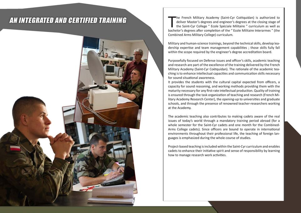Military and human-science trainings, beyond the technical skills, develop leadership expertise and team management capabilities ; those skills fully fall within the scope required by the engineer s