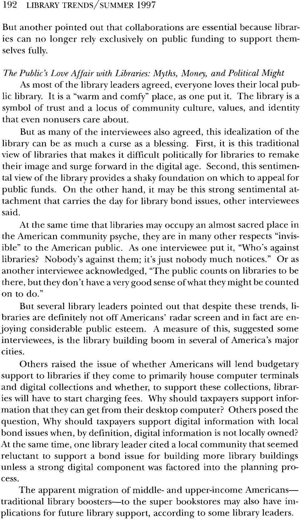The library is a symbol of trust and a locus of community culture, values, and identity that even nonusers care about.