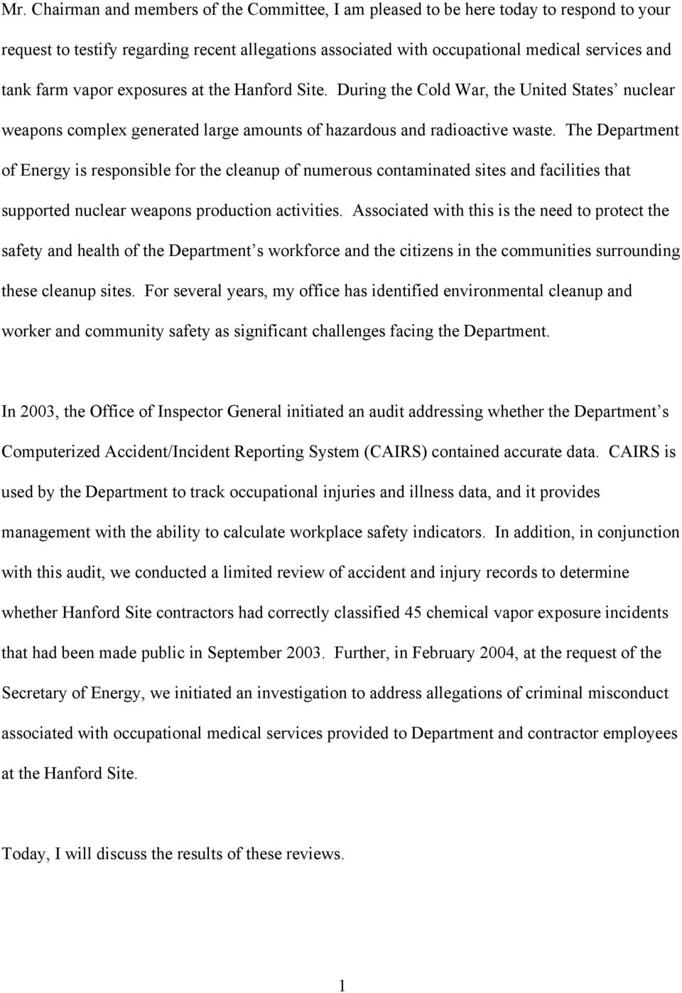 The Department of Energy is responsible for the cleanup of numerous contaminated sites and facilities that supported nuclear weapons production activities.