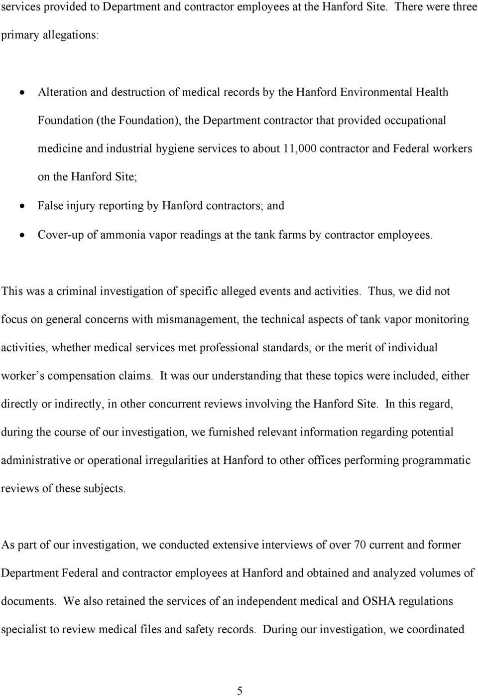 occupational medicine and industrial hygiene services to about 11,000 contractor and Federal workers on the Hanford Site; False injury reporting by Hanford contractors; and Cover-up of ammonia vapor