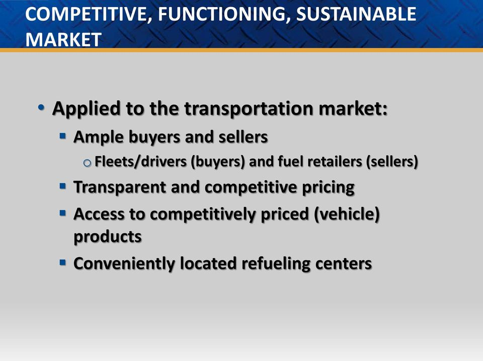 (buyers) and fuel retailers (sellers) Transparent and competitive